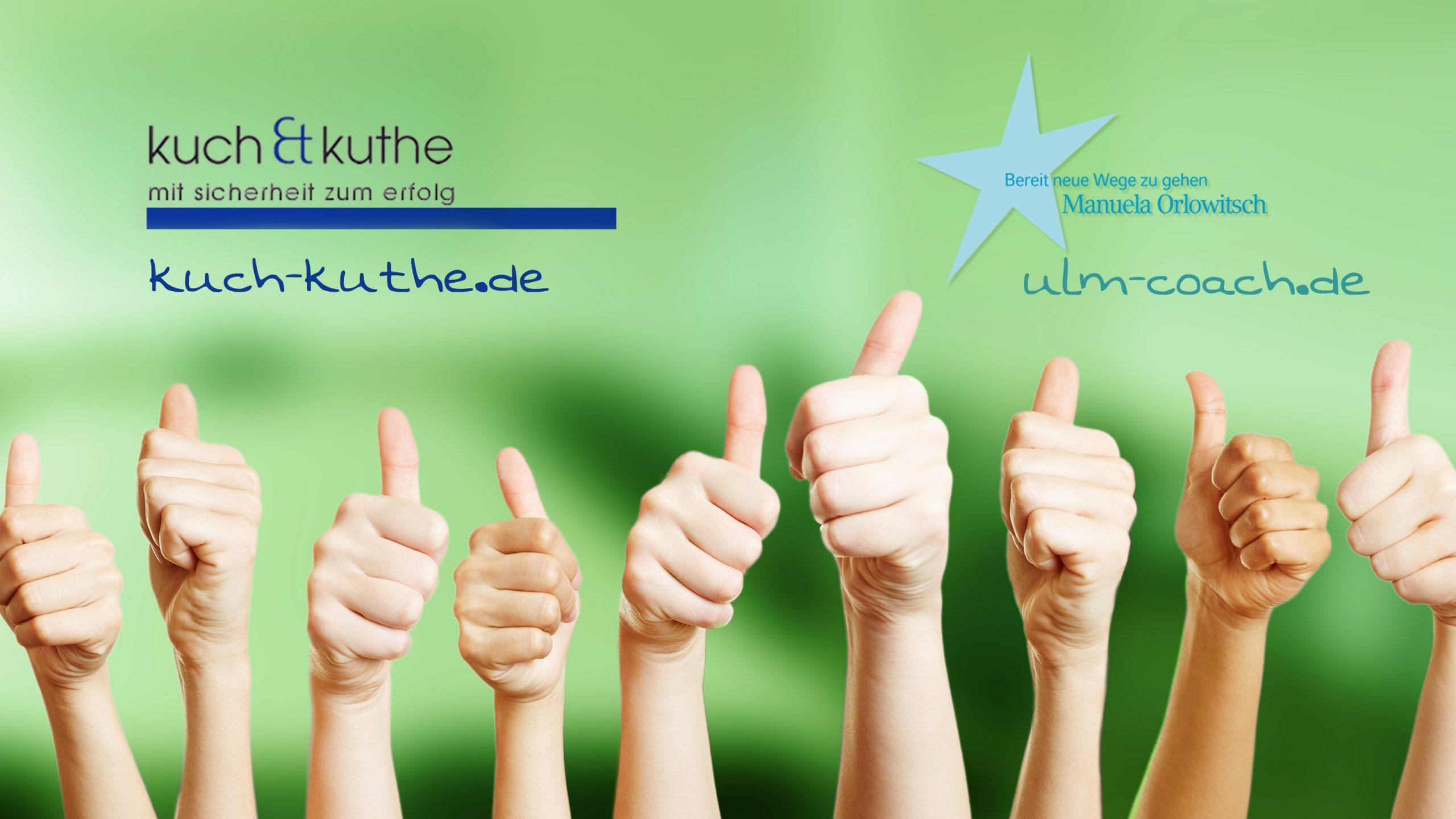 daumen hoch, logos von kuch-kuthe.de Hilde Kuch-kuthe und ulm-coach.de Manuela Orlowitsch, mit sicherheit zum erfolg, bereit neue wege zu gehen